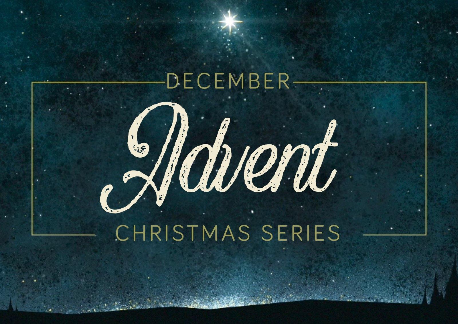 Advent - December Sermon Series